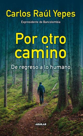 Por otro camino, de regreso a lo humano