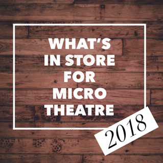 What's in Store for Micro Theatre?