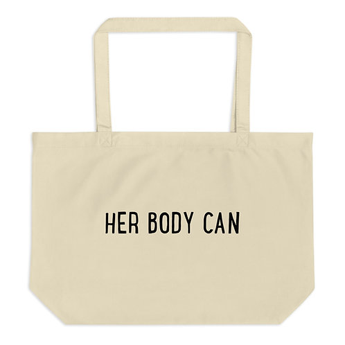 Her Body Can Large organic tote bag