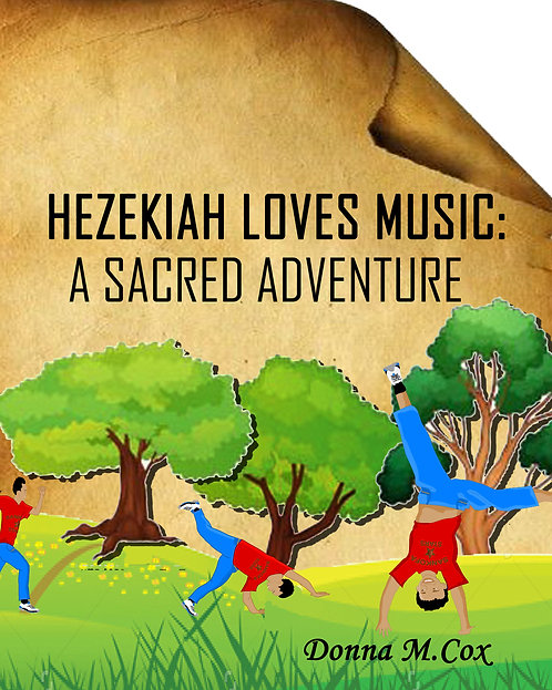 Hezekiah Loves Music: A Sacred Adventure