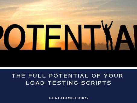 How to Realize the Full Potential of your Load Testing Scripts