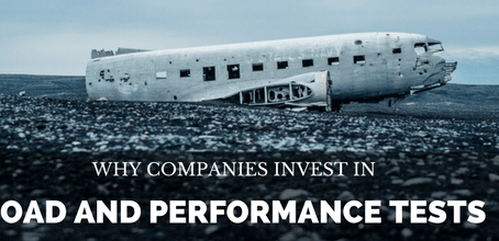 Why Companies Invest in Load and Performance Tests