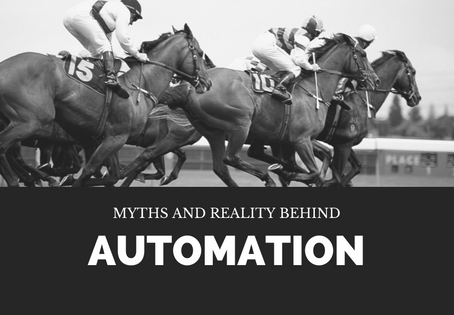 Myths and Reality behind Automation