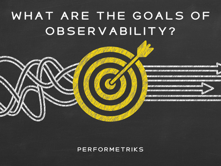 What are the goals of Observability?