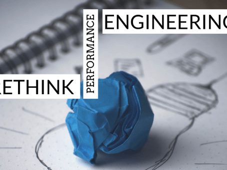 Rethink performance engineering