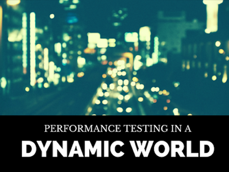 Performance Testing in a Dynamic World