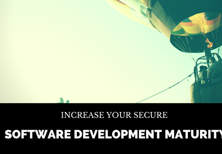 Increase your Secure Software Development Maturity