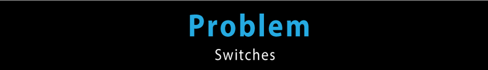 Problem-Switches.png