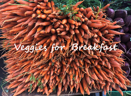 Veggies for Breakfast!