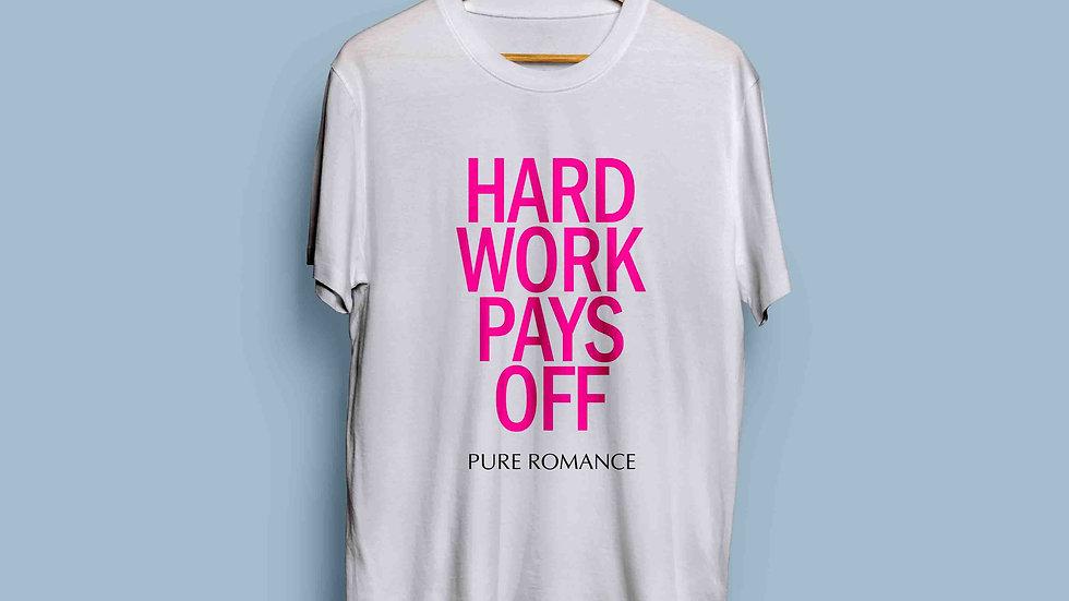 Hard Work Pays Off T Shirt