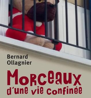 """Vient de paraître : """"MORCEAUX D'UNE VIE CONFINÉE"""" de Bernard Ollagnier, deux livres en un !"""
