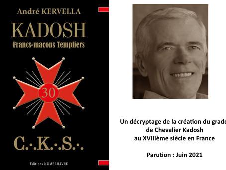 """Vient de paraître : """"Kadosh – francs-maçons templiers """", un livre d'André Kervella"""