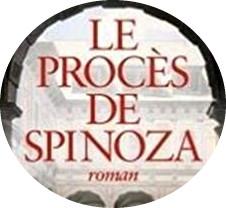 Vient de paraître : «Le procès de Spinoza», une belle écriture pour une lecture haletante !