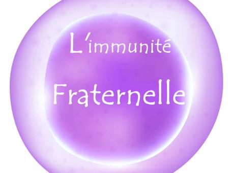 L'immunité fraternelle par Jean-Luc