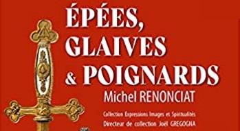 Vient de paraître : Epées, Glaives et Poignards, un beau livre sur l'artisanat d'art maçonnique