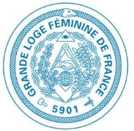 La Grande Loge Féminine de France, une obédience pour la défense et la promotion des Femmes !