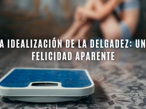 La idealización de la delgadez: Una felicidad aparente