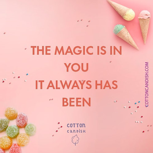 The magic is in you - It always has been