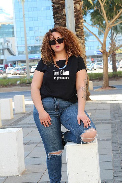 חולצה  שחורה מעוצבת בהדפס  Too glam to give a damn
