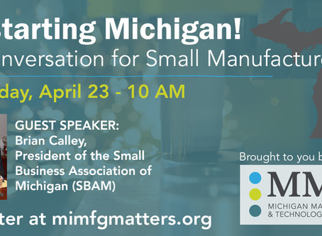 Restarting Michigan! A Conversation for Small Manufacturers Event