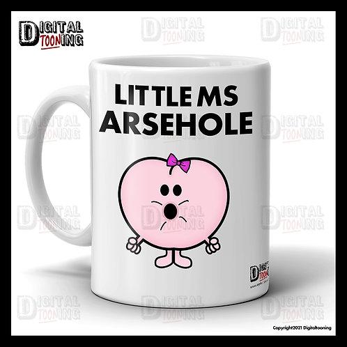 Little Ms Arsehole Mug