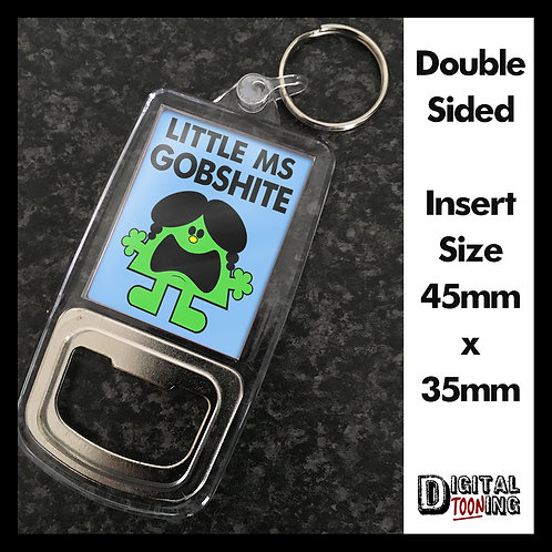 Little Ms Gobshite Keyring + Bottle Opener
