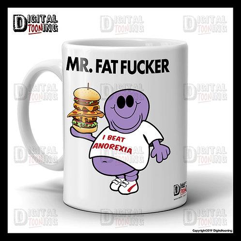 Mr Fat Fucker Mug