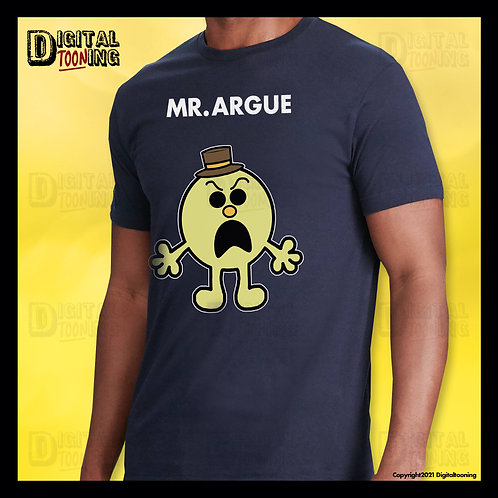 Mr Argue T-Shirt