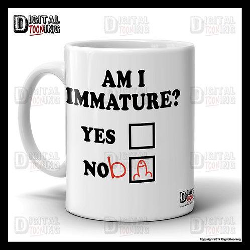 Am I Immature? Mug