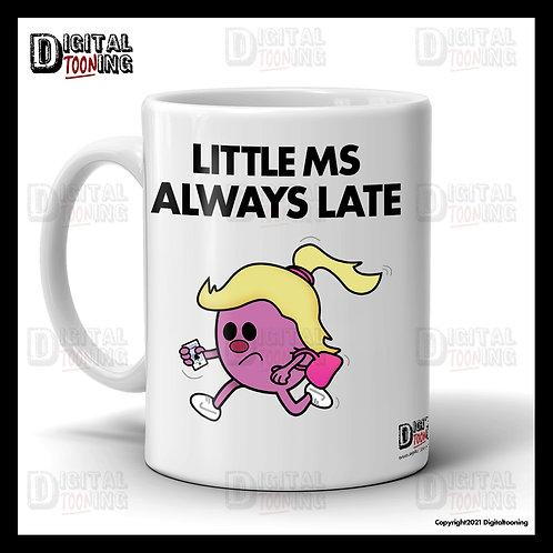 Little Ms Always Late Mug
