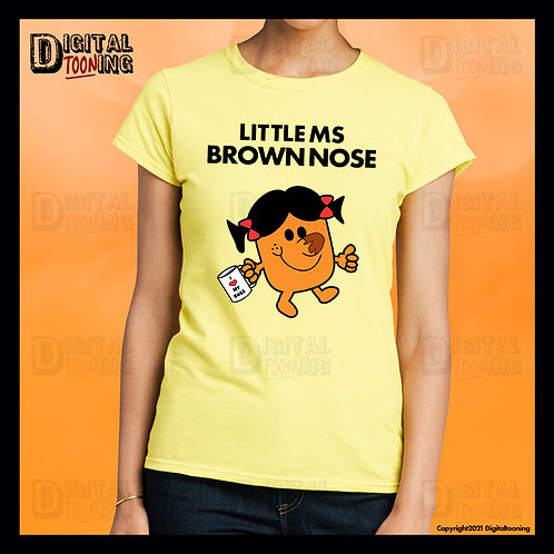 Little Ms Brown Nose T-Shirt