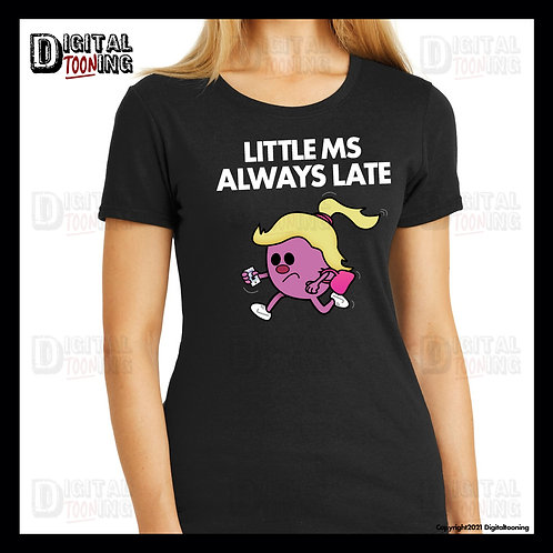 Little Ms Always Late T-Shirt