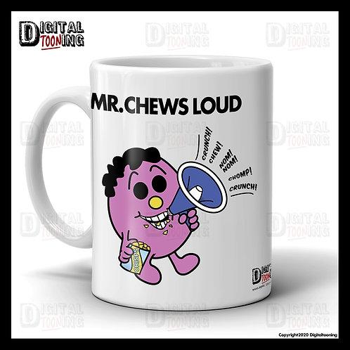 Mr Chews Loud Mug