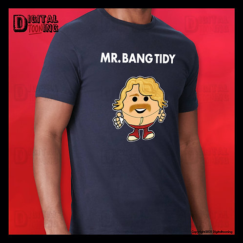 Mr Bang Tidy T-Shirt