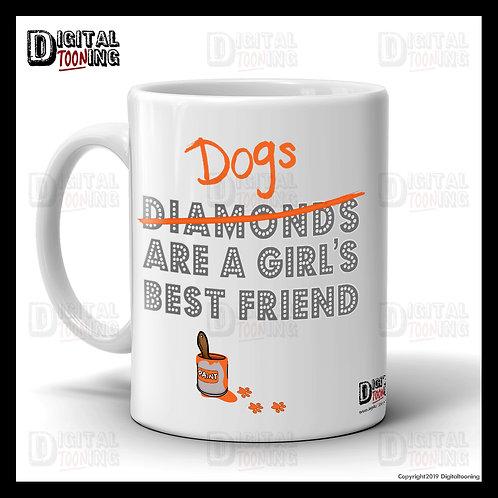 Girls Best Friend Mug