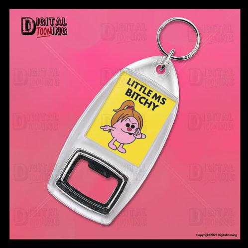 Little Ms Bitchy Keyring + Bottle Opener