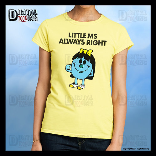 Little Ms Always Right T-Shirt
