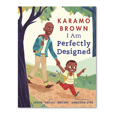 I am Perfectly Designed by Karamo Brown