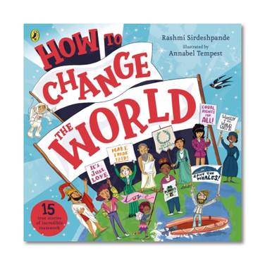 How to Change the World by Rashmi Sirdeshpande