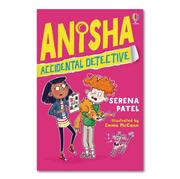 ANISHA ACCIDENTAL DETECTIVE by Serena Patel