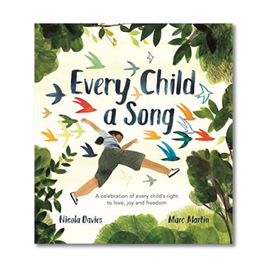 EVERY CHILD A SONG by Nicola Davies and Marc Martin