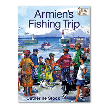 ARMIEN'S FISHING TRIP by Catherine Stock