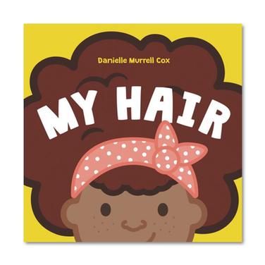 MY HAIR by Danielle Murrell Cox