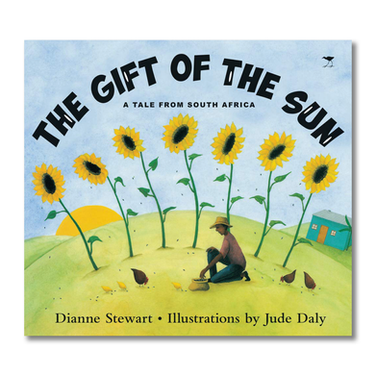 GIFT OF THE SUN A Tale from South Africa by Dianne Stewart