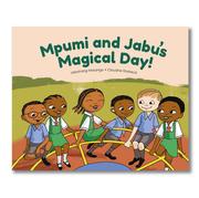 Mpumi and Jabu's Magical Day by Lebohang Masango
