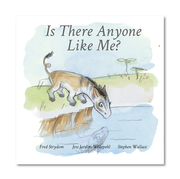 IS THERE ANYONE LIKE ME? by Fred Strydom, Jess Jardim-Wedepohl, Stephen Wallace