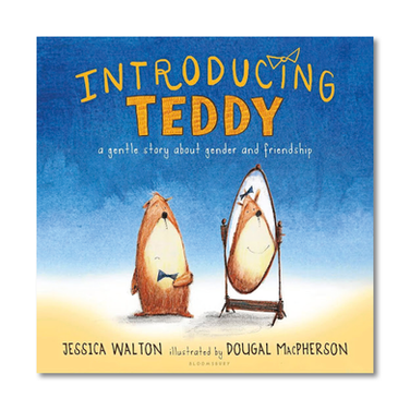 INTRODUCING TEDDY by Jessica Wakton and Dougal MacPherson