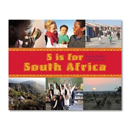S IS FOR SOUTH AFRICA (World Alphabets) by Beverley Naidoo