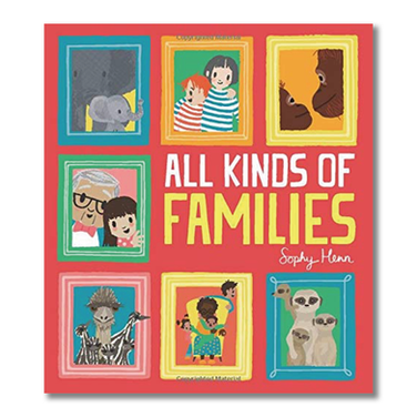 ALL KINDS OF FAMILIES by Sophie Henn