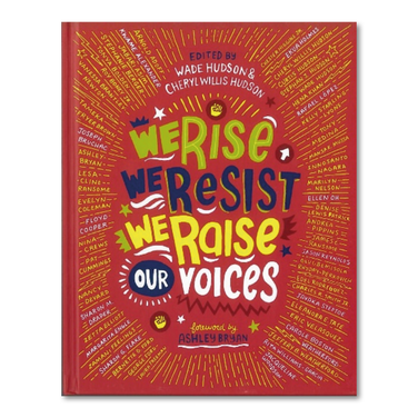 We Rise We Resist We Raise our Voices by Wade and Cheryl Hudson